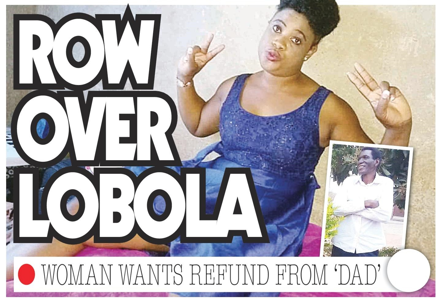 Woman Demands Lobola From Father!